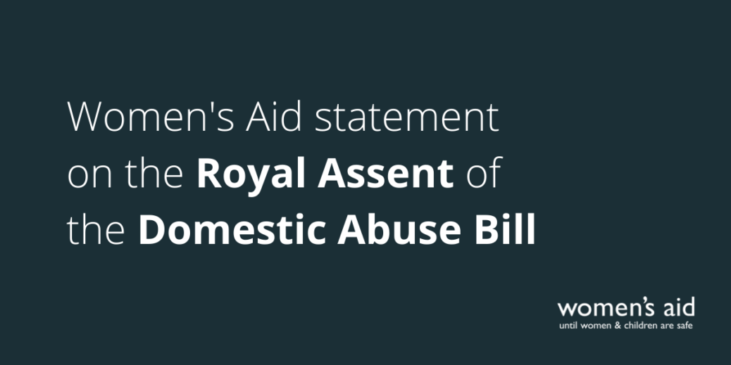Women's Aid statement on the Royal Assent of the Domestic Abuse Bill